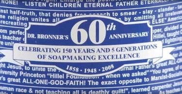 2008 - Dr. Bronner's celebrates 150 years of soapmaking and 60 years of certified organic products. Expands distribution into Israel, fulfilling Emanuel Bronner's lifelong dream.
