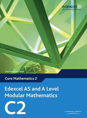 Edexcel AS and A Level Modular Mathematics Core Mathematics C2