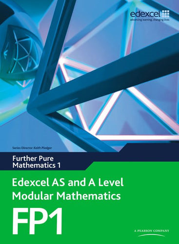 Edexcel AS and A Level Modular Mathematics Further Pure Mathematics FP1