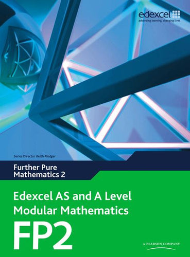 Edexcel AS and A Level Modular Mathematics Further Pure Mathematics FP2