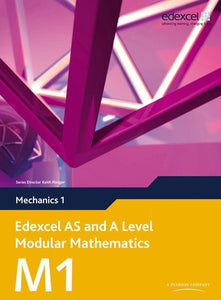 Edexcel AS and A Level Modular Mathematics Mechanics M1
