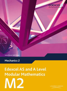Edexcel AS and A Level Modular Mathematics Mechanics M2