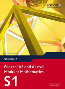 Edexcel AS and A Level Modular Mathematics Statistics S1
