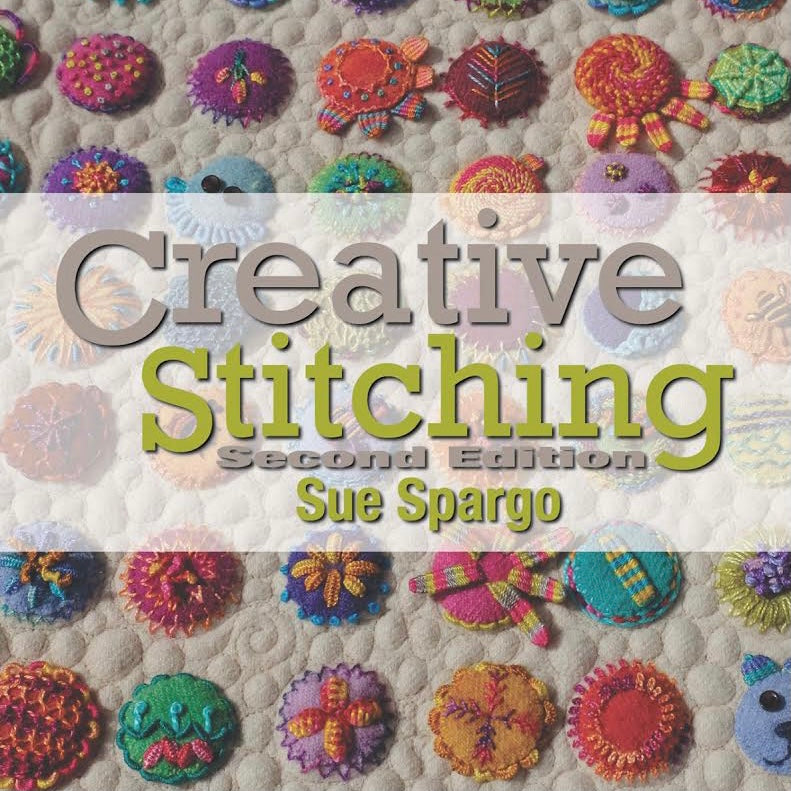 Sue Spargo's Creative Stitching - Second Edition