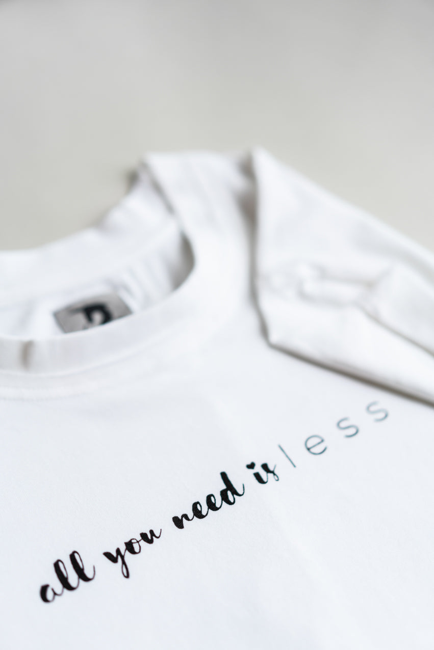 All you need is less Who's Rob? Female Statement Shirt Organic Cotton