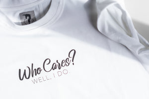 Who Care's? Who's Rob? Female Statement Shirt Organic Cotton