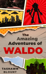 The Amazing Adventures of Waldo (Congrats to Tashawn Blount!)