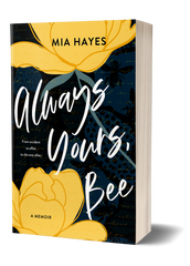 Always Yours, Bee (Congrats to Mia Hayes!)