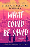 What Could be Saved by Liese O'Halloran Schwarz, represented by literary agent Laura Gross