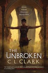 The Unbroken (Magic of the Lost #1) by C.L. Clark (Represented by lit agent Mary C Moore)