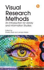 Visual Research Methods: An Introduction for Library and Information Studies, edited by Shailoo Bedi