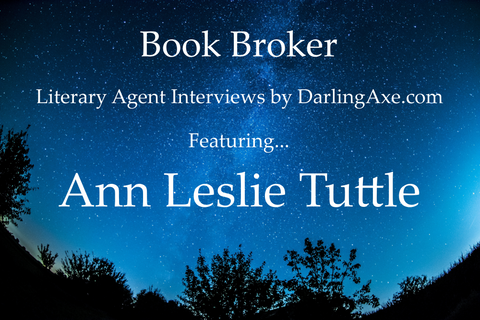 Book Broker: interview with literary agent Ann Leslie Tuttle from Dystel, Goderich & Bourret