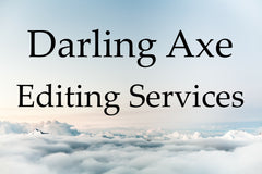 Darling Axe Editing – manuscript development, professional beta reader, developmental editing, line editing, copy editing, proofreading, query letter critiques