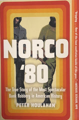 Norco '80: The True Story of the Most Spectacular Bank Robbery in American History, by Peter Houlahan (represented by Jeff Ourvan)
