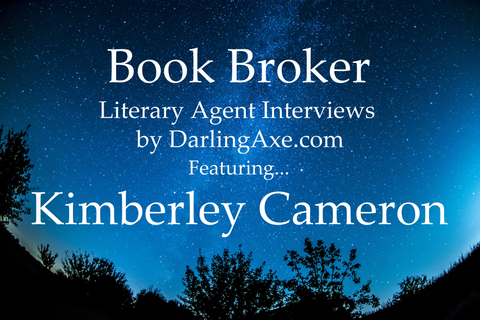 Book Broker—an interview with lit agent Kimberley Cameron of Kimberley Cameron & Associates (agency)