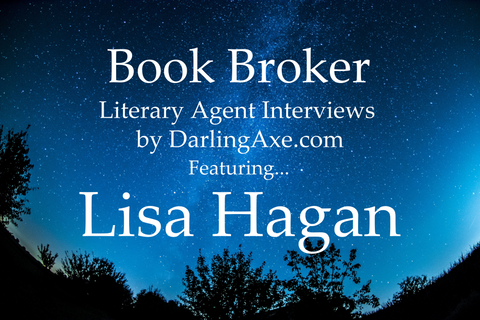 Book Broker – an interview with literary agent Lisa Hagan with LISA HAGAN BOOKS agency (with Manuscript Wishlist Tips #MSWL)