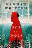 Hannah Whitten's debut novel, For the Wolf, represented by literary agent Whitney Ross
