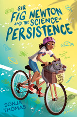 Sir Fig Newton and the Science of Persistence by Sonja Thomas