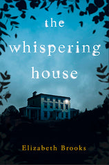 The Whispering House Hardcover – 6 Aug. 2020 by Elizabeth Brooks