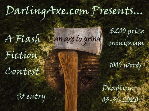 An Axe to Grind: a flash fiction writing contest