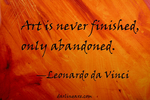 Art is never finished, only abandoned. A blog post about finishing a novel, or how a novel is never finished.