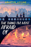 The Thing I'm Most Afraid Of by Kristin Levin (represented by literary agent Kathryn Green)