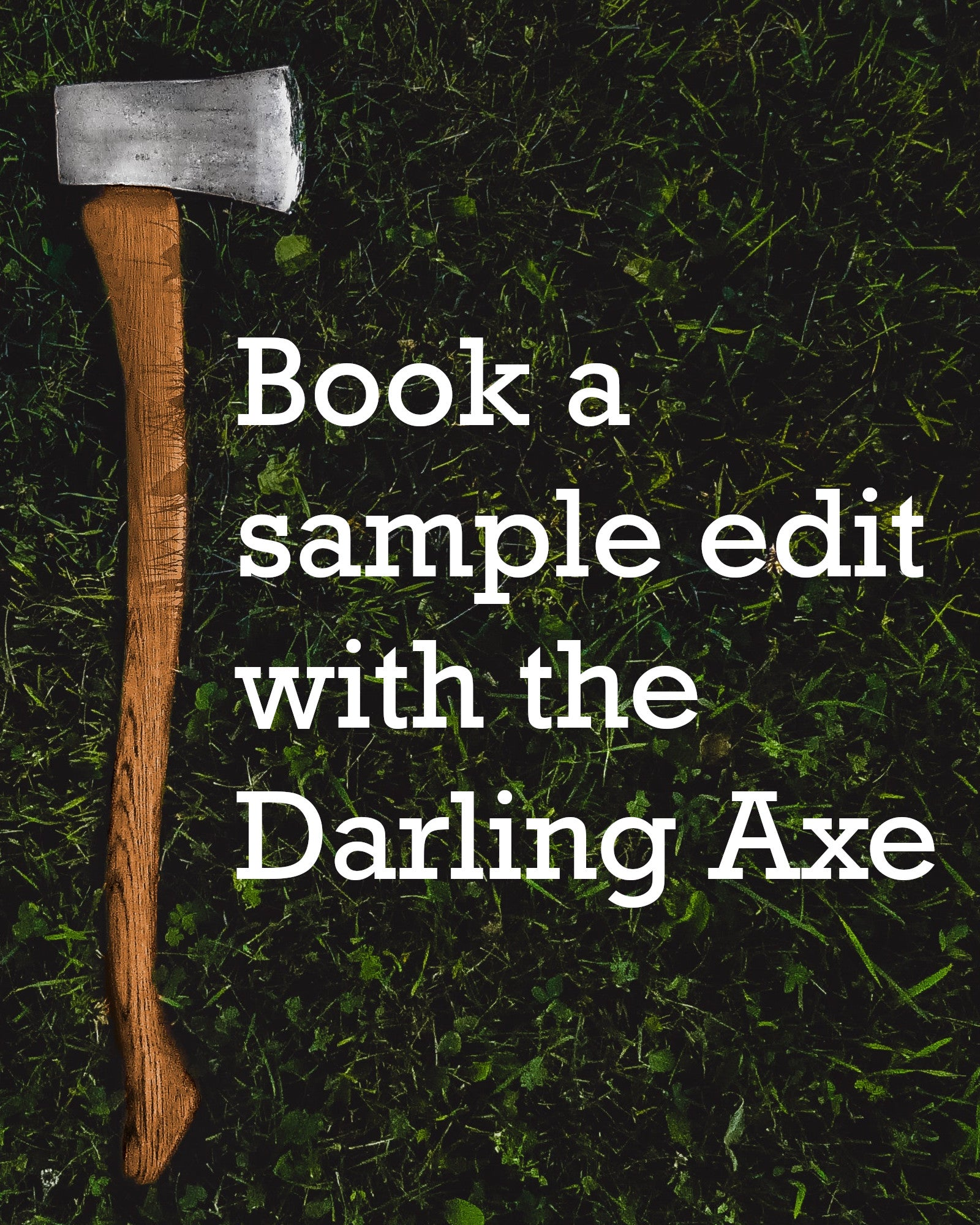 Book a sample edit with a professional fiction editor from the Darling Axe: manuscript development and book editing services