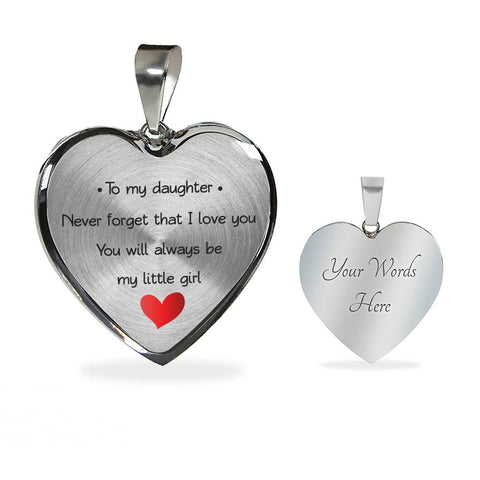 Image of To My Daughter - Never Forget That I Love You - You Will Always Be My Little Girl - Luxury Necklace