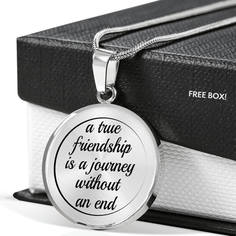 """A True Friendship Is a Journey Without an End"" - Luxury Necklace"