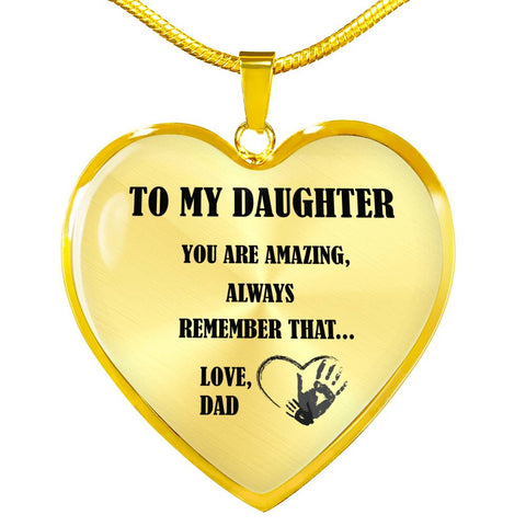Image of To My Daughter - You Are Amazing - Always Remember That - Love Dad - Luxury Necklace