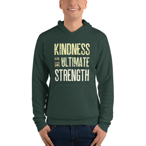 "Image of ""Kindness Is the Ultimate Strength"" Unisex Hoodie"
