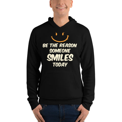 "Image of ""Be The Reason Someone Smiles Today"" Unisex Hoodie"