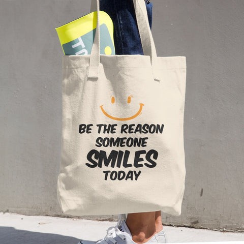 """Be The Reason Someone Smiles Today"" Cotton Tote Bag"