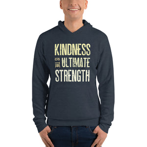 """Kindness Is the Ultimate Strength"" Unisex Hoodie"