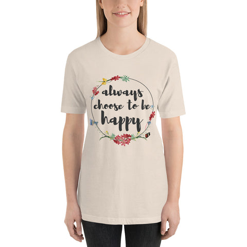 "Image of ""Always Choose To Be Happy"" Short-Sleeve Unisex T-Shirt"