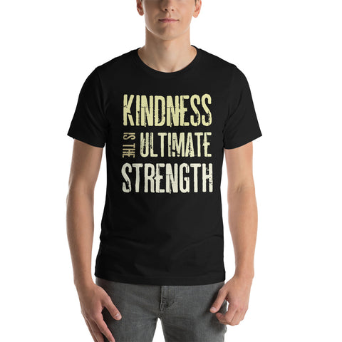 "Image of ""Kindness is the ultimate strength"" Short-Sleeve Unisex T-Shirt"