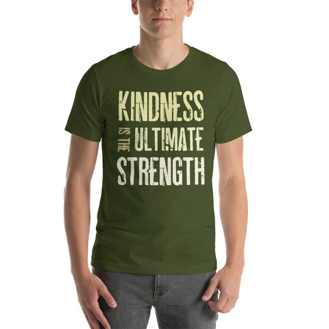 """Kindness is the ultimate strength"" Short-Sleeve Unisex T-Shirt"