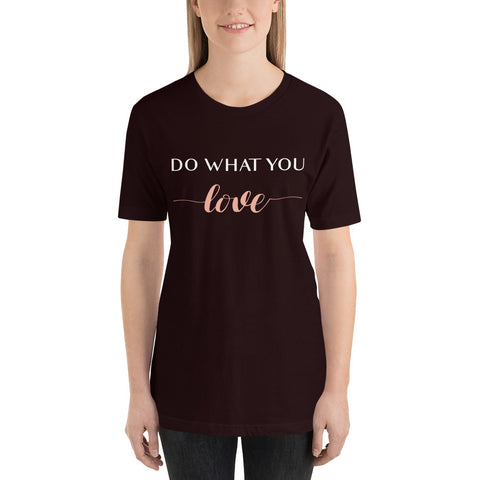 """Do What You Love"" Short-Sleeve Unisex T-Shirt"