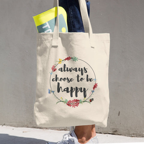 """Always Choose To Be Happy"" Cotton Tote Bag"