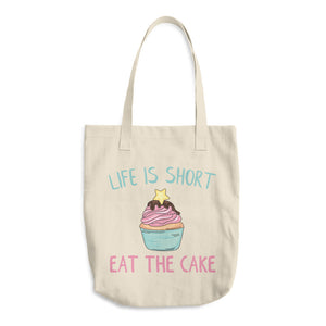"""Life Is Short Eat The Cake"" Cotton Tote Bag"
