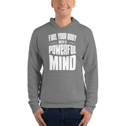 """Fuel Your Body with a Powerful Mind"" Unisex Hoodie"