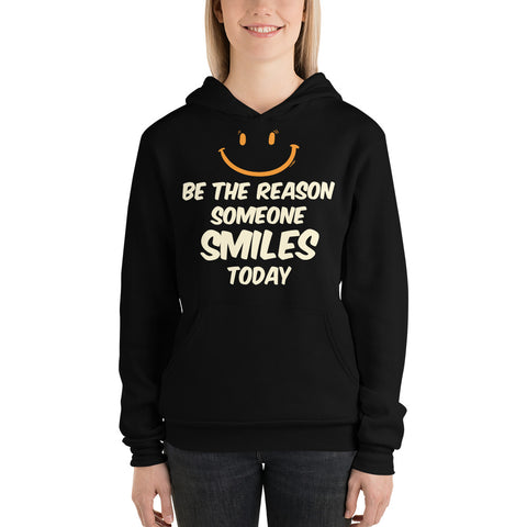 """Be The Reason Someone Smiles Today"" Unisex Hoodie"