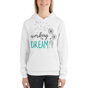 """Working The Dream"" Unisex Hoodie"