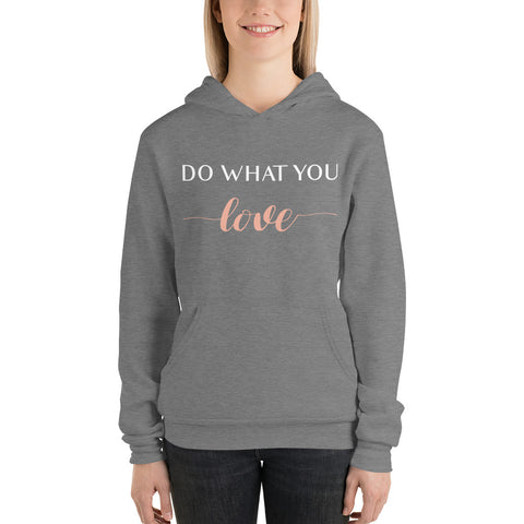 """Do What You Love"" Unisex Hoodie"