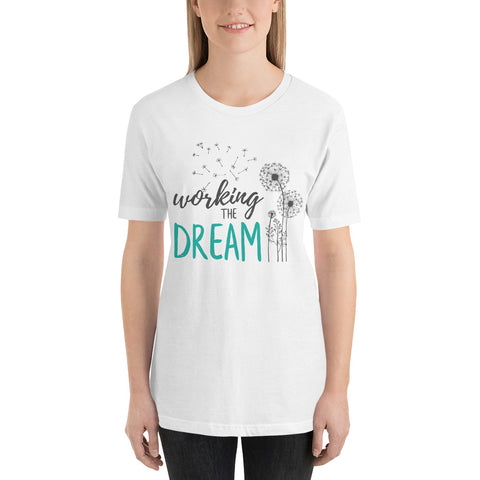 """Working The Dream"" Short-Sleeve Unisex T-Shirt"