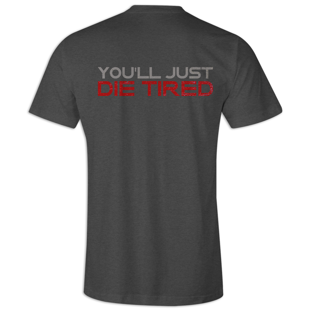 """Don't Run, You'll Just Die Tired"" Tee"