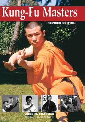 Chinese Kung Fu Masters Book Jose Fraguas Revised Edition interviews