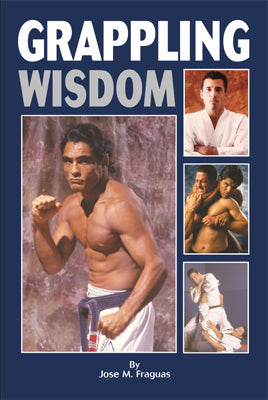 Martial Arts MMA Grappling Wisdom Book Jose Fraguas Helio Gracie; Gene LeBell