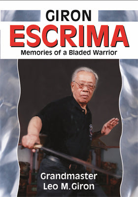 Escrima Memories Bladed Warrior Filipino Martial Art Book Grandmaster Leo Giron