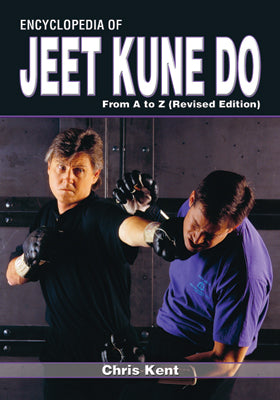 Encyclopedia of Bruce Lee Jeet Kune Do A to Z Book Chris Kent Revised Edition